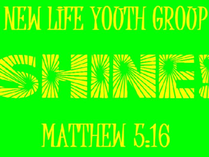 SHINE NEW LIFE YOUTH GROUP